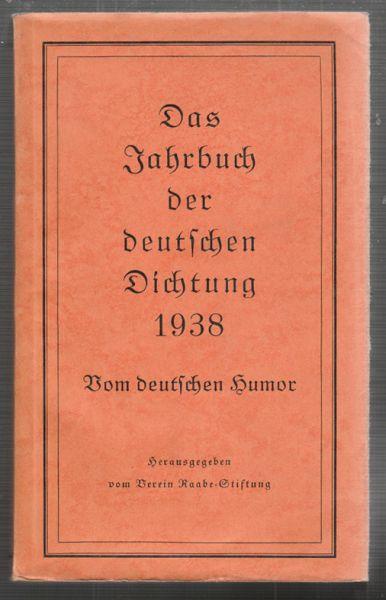 Das Jahrbuch der deutschen Dichtung 1838. Vom deutschen Humor. Hrsg. v. Verein Raabe-Stiftung München.