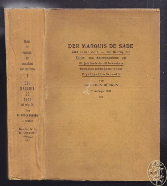 Der Marquis de Sade und seine Zeit. Ein Beitrag zur Kultur- und Sittengeschichte des 18. Jahrhunderts mit besonderer Beziehung auf die Lehre von der Psychopathia Sexualis.