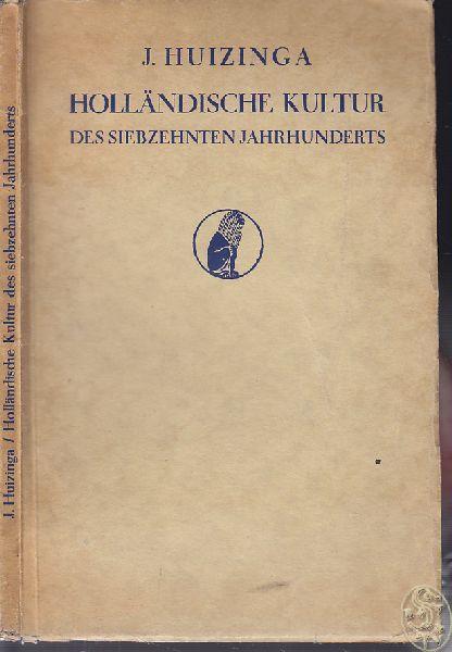 HUIZINGA, J. Holländische Kultur des siebzehnten Jahrhunderts. Ihre sozialen Grundlagen und nationale Eigenart.