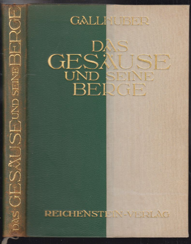 Das Gesäuse und seine Berge. Ein Landschafts- und Bergsteigerbuch.