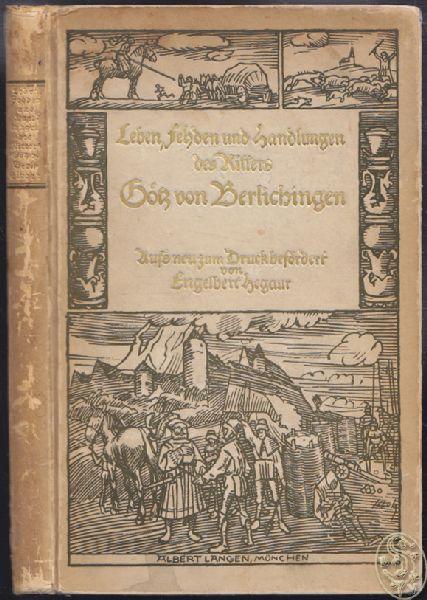 Lebens-Beschreibung des Ritters Götz von Berlichingen zugenannt mit der Eisernen Hand. Aufs neu zum Druck befördert, in unsre Schriftweis gesetzt und mit einem Index versehen