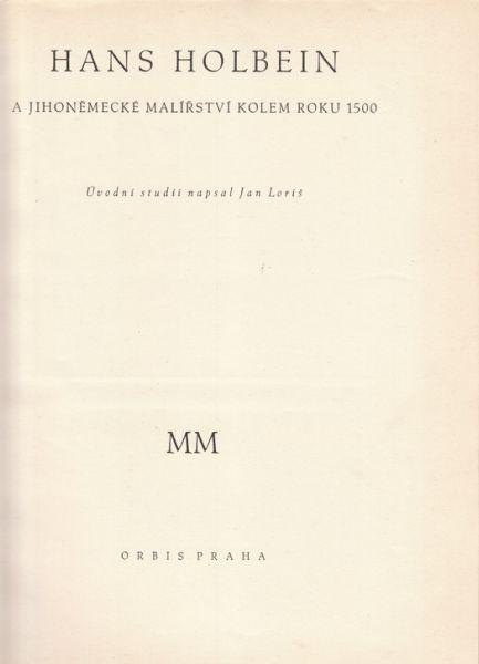 Hans Holbein. A Jihonemecke Malirstvi Kolem Roku 1500.