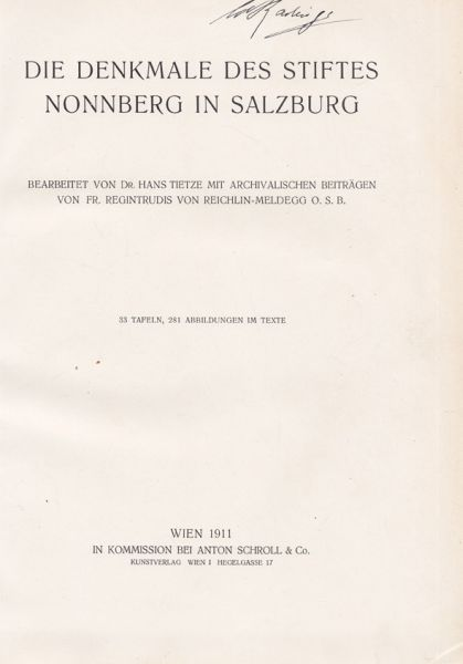 Die Denkmale des Stiftes Nonnberg in Salzburg. Mit archivalischen Beiträgen von Reichlin-Meldegg.