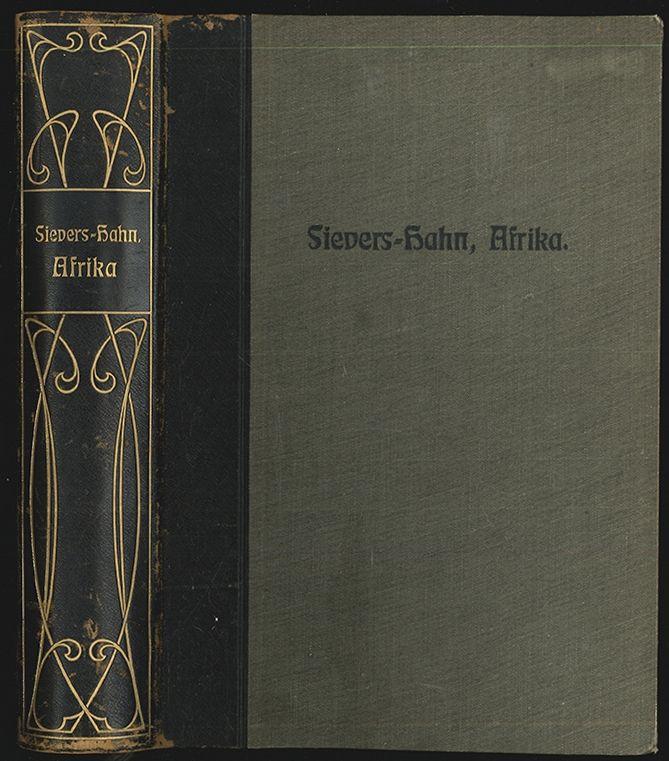 HAHN, Friedrich. Afrika. Zweite Auflage nach der von Wilhelm Sievers verfaßten ersten Auflage umgearbeitet und erneuert.