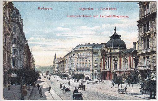 Budapest. Vigszinbáz - Lipót-körnt. Lustspiel-Theater und Leopold-Ringstrasse.