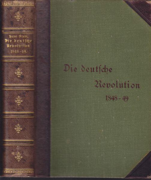 BLUM, Hans. Die deutsche Revolution 1848-49. Eine Jubiläumsausgabe für das deutsche Volk. Mit 256 authentischen Faksimilebeilagen. Karikaturen, Porträts und Illustrationen.