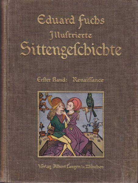 Illustrierte Sittengeschichte vom Mittelalter bis zur Gegenwart.
