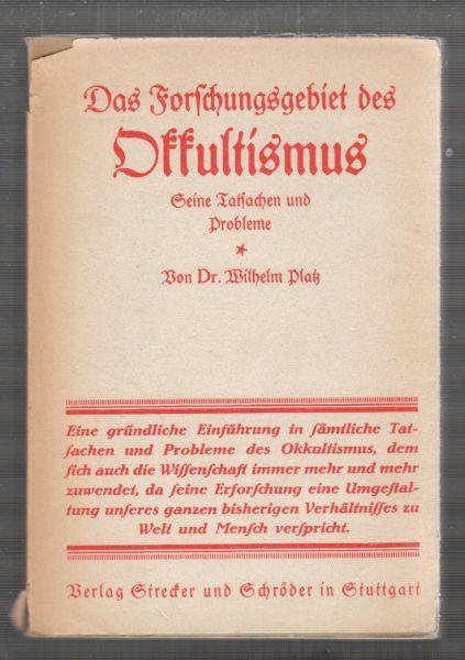 Das Forschungsgebiet des Okkultismus. Kritische Übersicht seiner Tatsachen und Probleme.