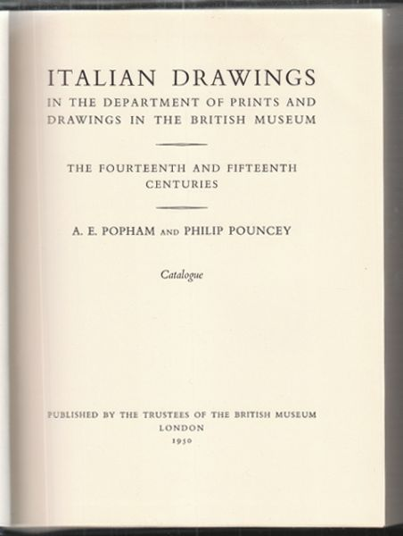 Italian Drawings in the Department of Prints and Drawings in the British Museum. The fourteenth and fifteenth centuries.
