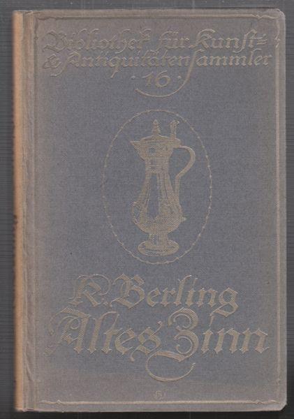 Altes Zinn. Ein Handbuch für Sammler und Liebhaber.