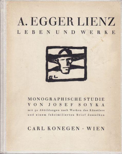 A. Egger-Lienz. Leben und Werk. Monographische Studie.