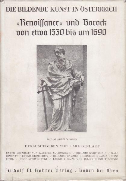 GINHART, Karl (Hrsg.). Die bildende Kunst in Österreich.