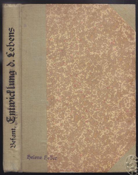 Die Entwicklung des Lebens und der Form. Vier Vorträge, gehalten bei der 23sten Jahresversammlung der theosophischen Gesellschaft zu Adyar bei Madras in Indien 1898. Uebersetzt von Günther Wagner.