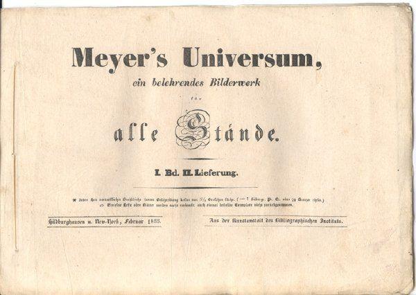 MEYER`S UNIVERSUM oder Abbildung und Beschreibung des Sehenswerthesten und Merkwürdigsten der Natur und Kunst auf der ganzen Erde.