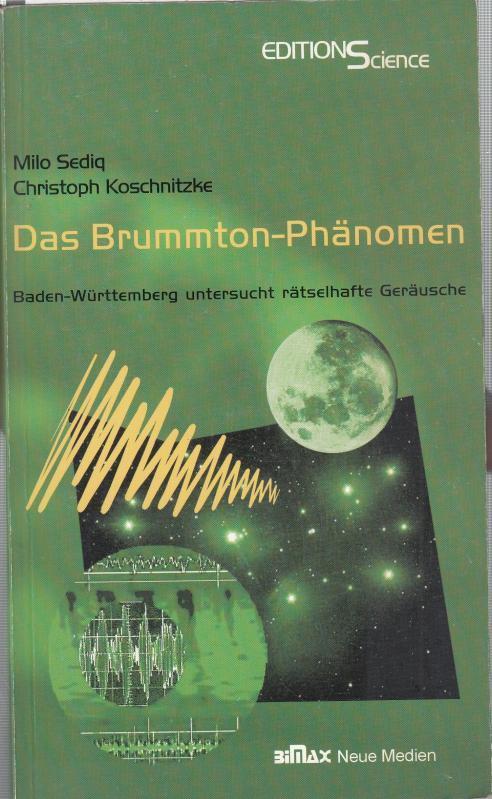 Das Brummton - Phänomen. Baden - Württemberg untersucht rätselhafte Geräusche. - Sediq, Milo / Koschnitzke, Christoph