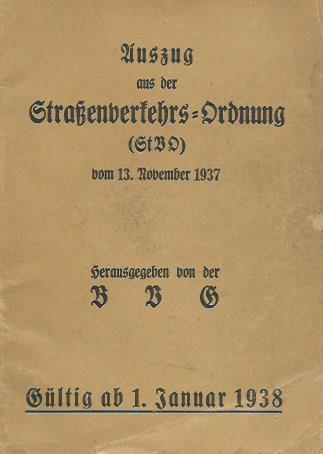 Auszug aus der Straßenverkehrs - Ordnung (StVO) vom 13. November 1937. Herausgeber: BVG.