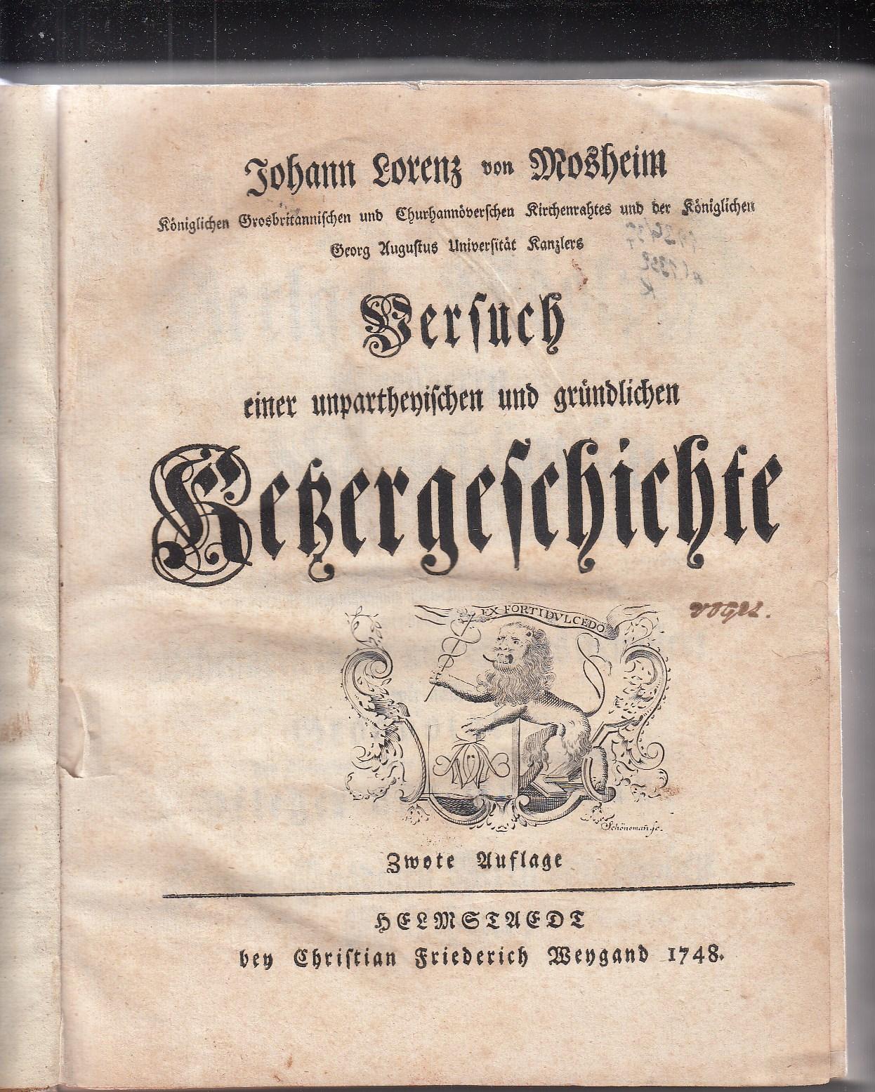 Versuch einer unparteyischen und gründlichen Ketzergeschichte. Zwote Auflage.