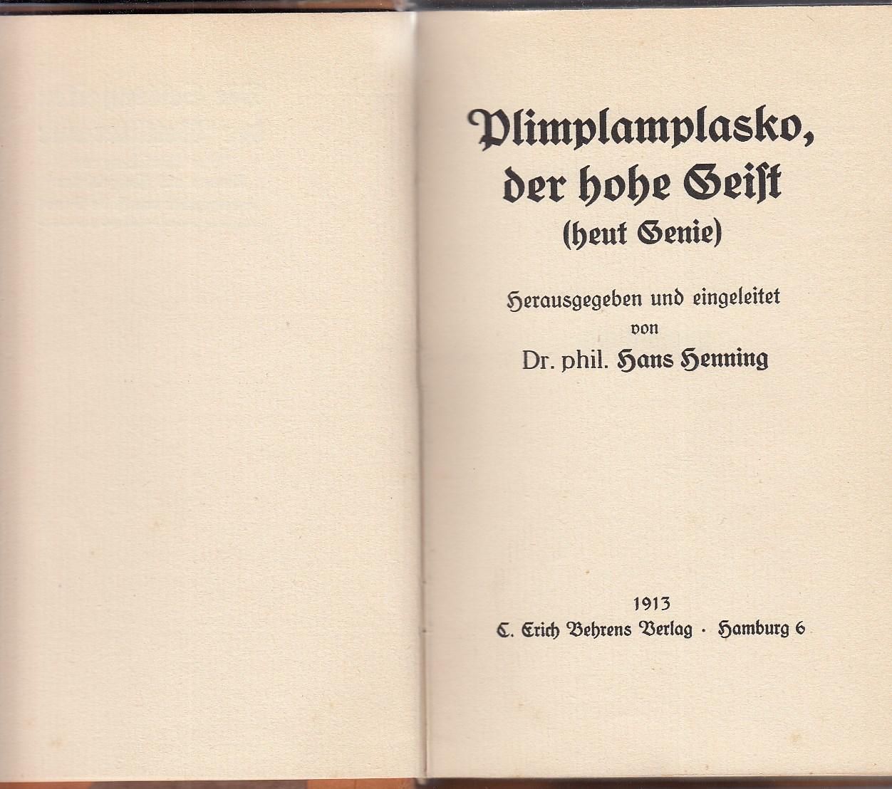 Plimplamplasko, der hohe Geist (heut Genie). Hrsg. und eingel. von Hans Henning.