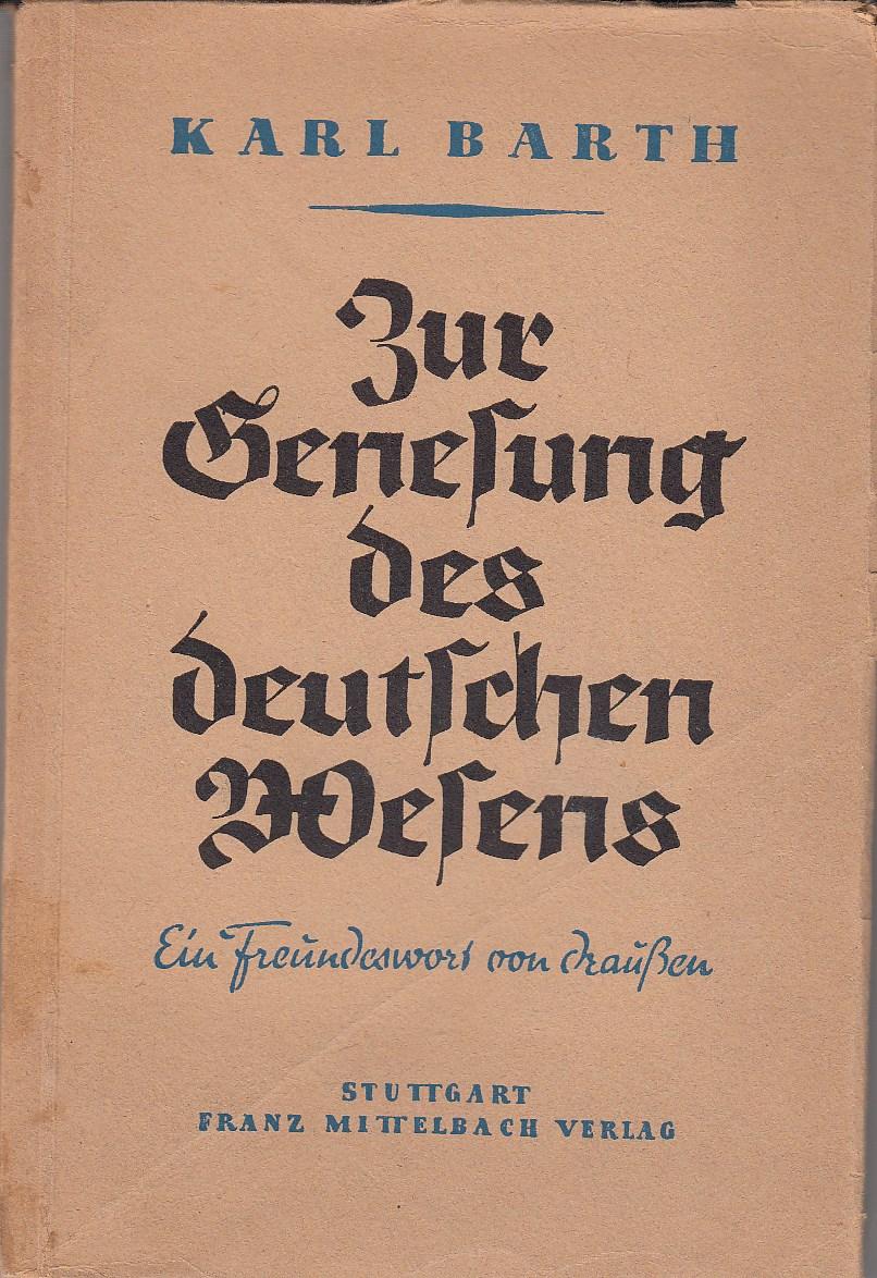 Zur Genesung des deutschen Wesens. Ein Freundeswort von draußen. Herausgegeben mit einem Vprwort von Kurt Müller, Pfarrer der ev. reformierten Gemeinde Stuttgart.