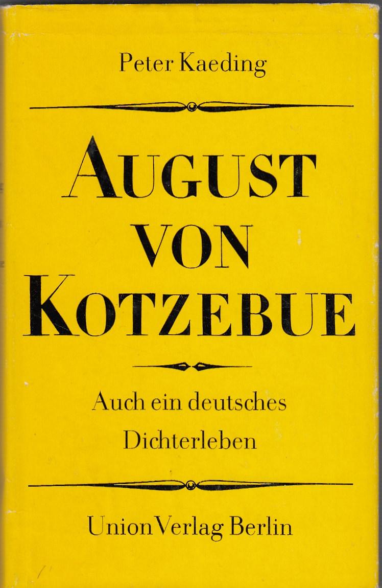 August von Kotzebue. Auch ein deutsches Dichterleben. Mit Abbn.