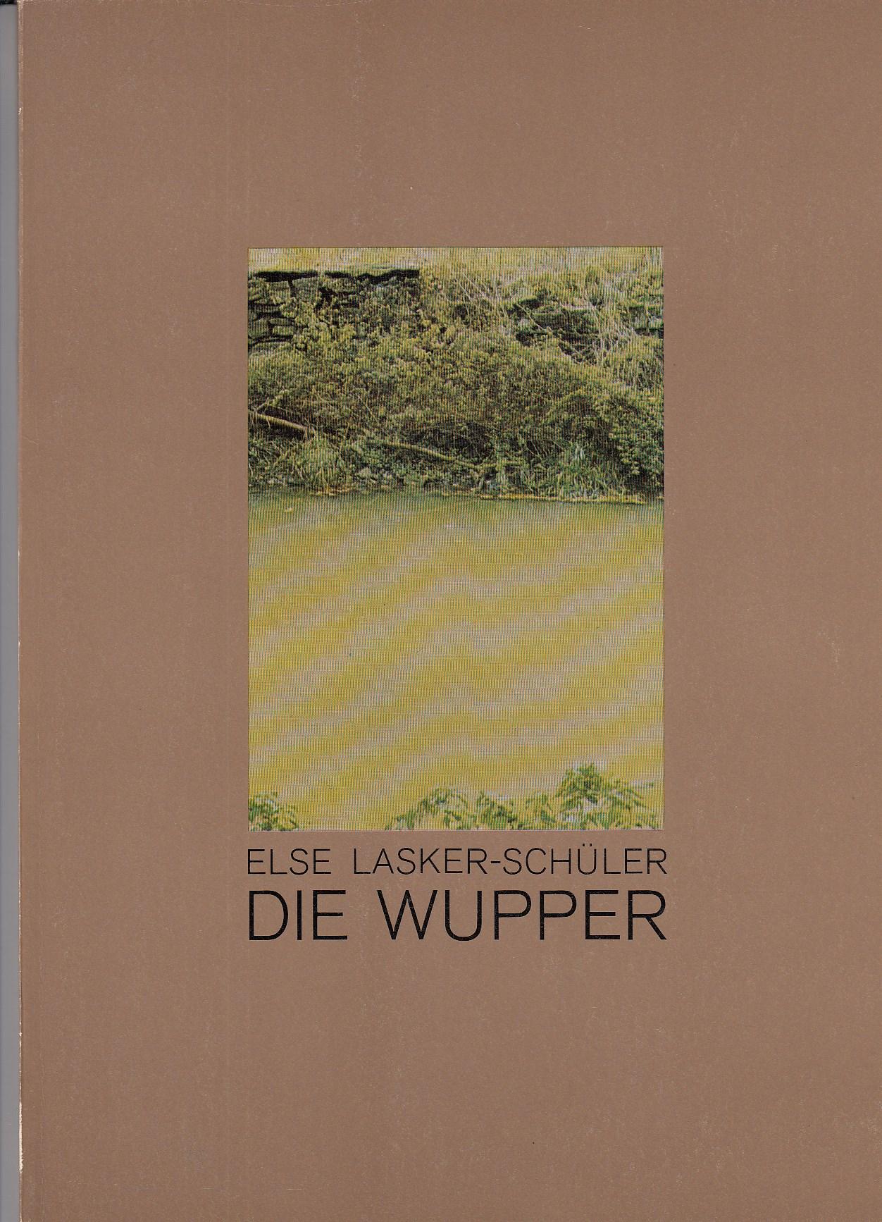 Die Wupper. Programmheft der Schaubühne am Halleschen Ufer. Inszenierung Luc Bondy.