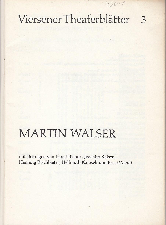 Viersener Theaterblätter 3. Martin Walser. Mit Beiträgen von Horst Bienek, Joachim Kaiser, Henning Rischbieter, Helmut Karasek und Ernst Wendt.