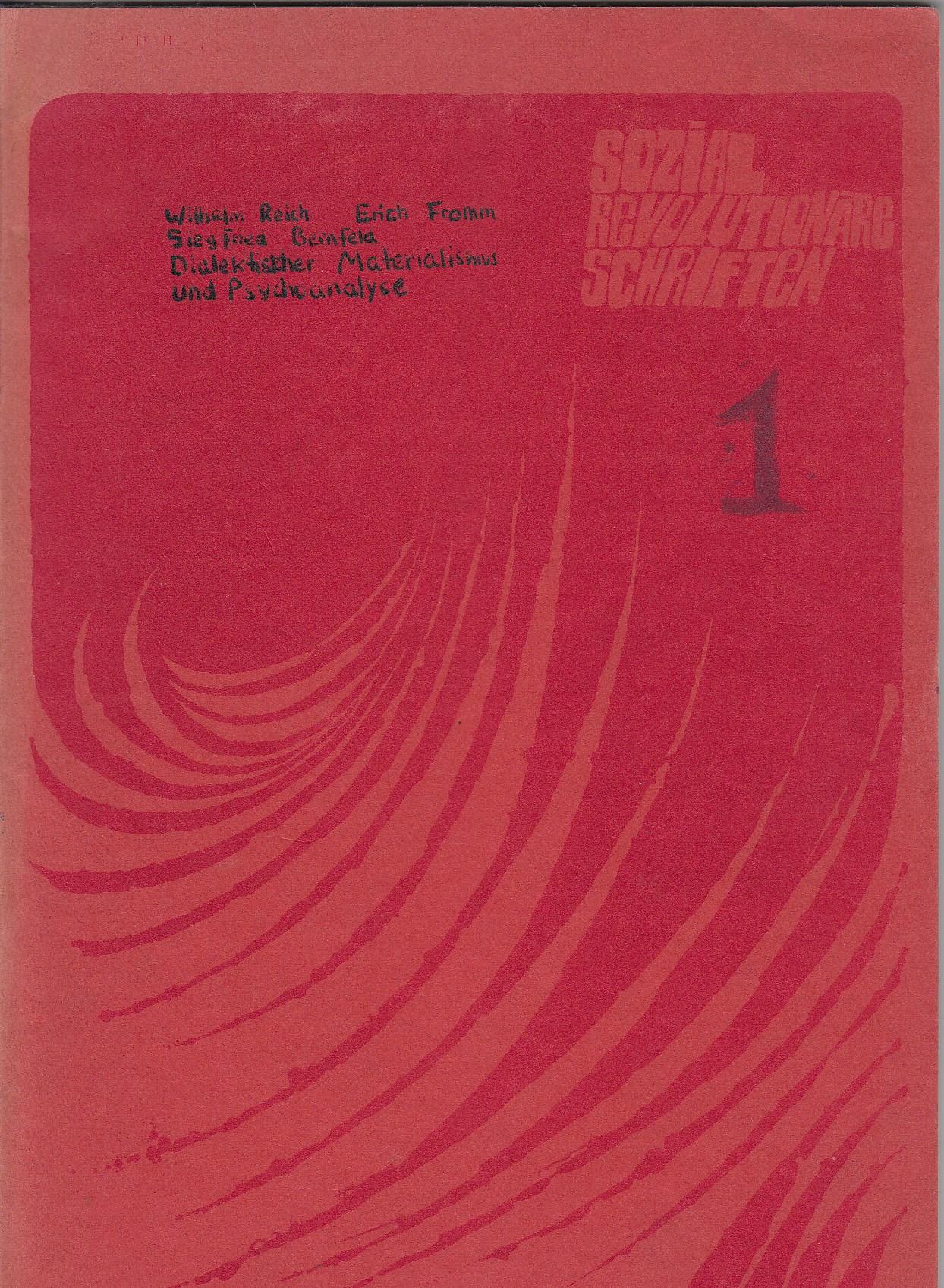 Sozialrevolutionäre Schriften 1-2. Alles Erschienene. Band 1: WilhelmReich, Erich Fromm, Siegfried Bernfeld: Dialektischer Materialismus und Psychoanalyse. Band 2: Max Horkheimer, Politische Reflexionen 1930-1933.