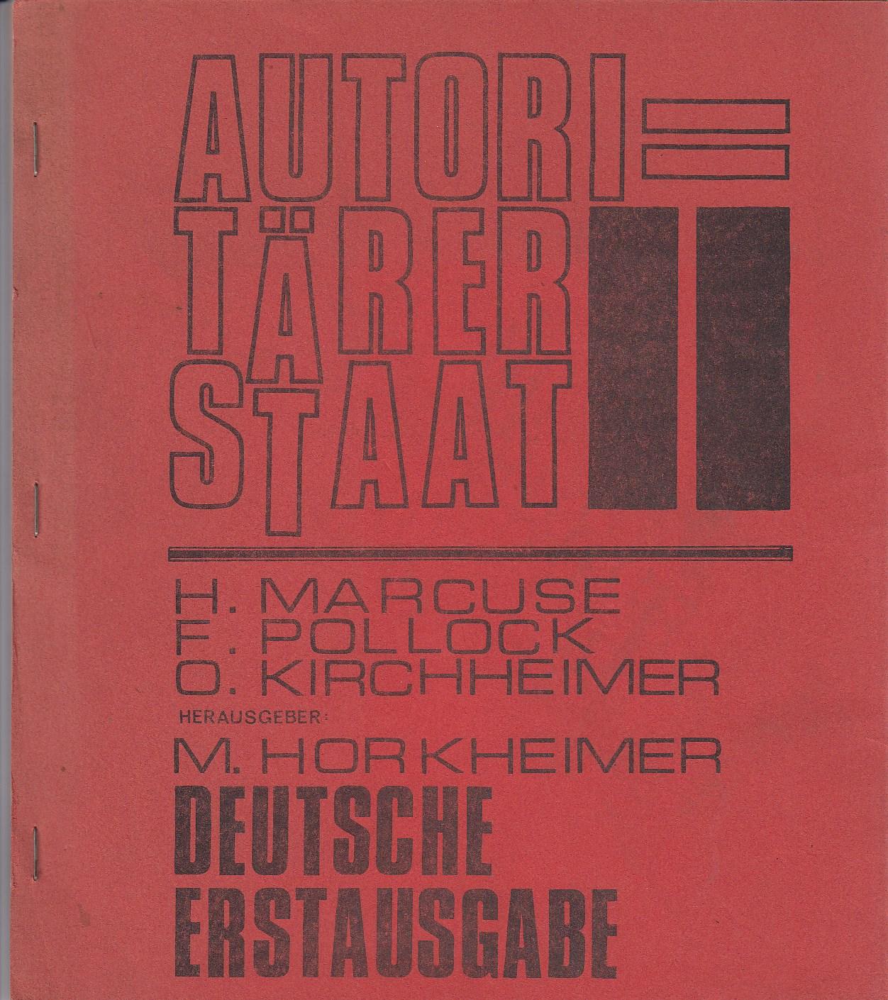 Horkheimer, M. (Max). Herausgeber. Autoritärer Staat II. H.Marcuse, F.Pollock, O.Kirchheimer. Deutsche Erstausgabe.