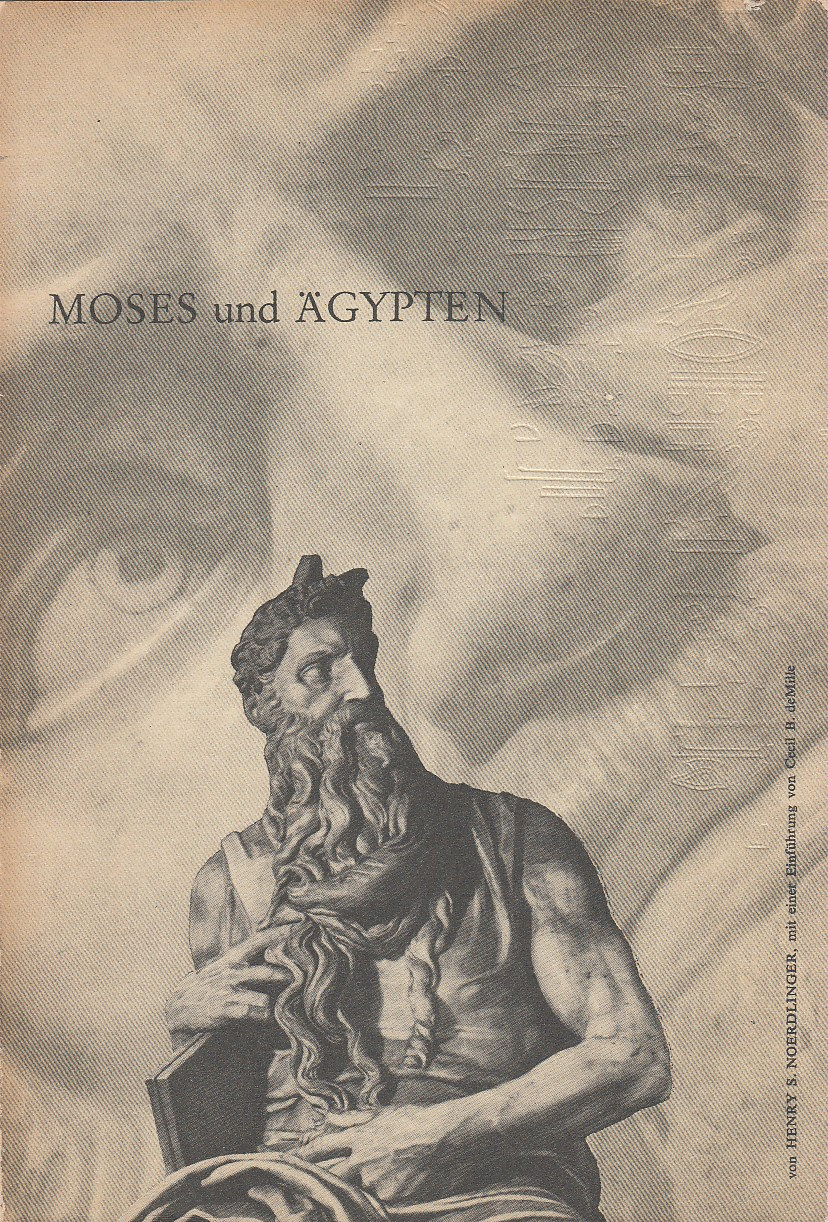 Moses und Ägypten. Die wissenschaftlichen Grundlagen des Films Die zehn Gebote. Mit einer Einführung von Cecil B.de Mille. Viele Abbn. Deutsch Kamilla Knopf.