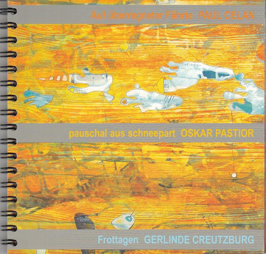 Creutzburg, Gerlinde (Redaktion). Auf überregneter Fährte PAUL CELAN. pauschal aus schneepart OSKAR PASTIOR, Frottagen Gerlinde Creutzburg. Verkleinerter Reprint eines unikaten Künstlerbuchs (55 x 55 cm, von 2003/2004, das Oskar Pastior und Dieter Pforte gewidnet war.)