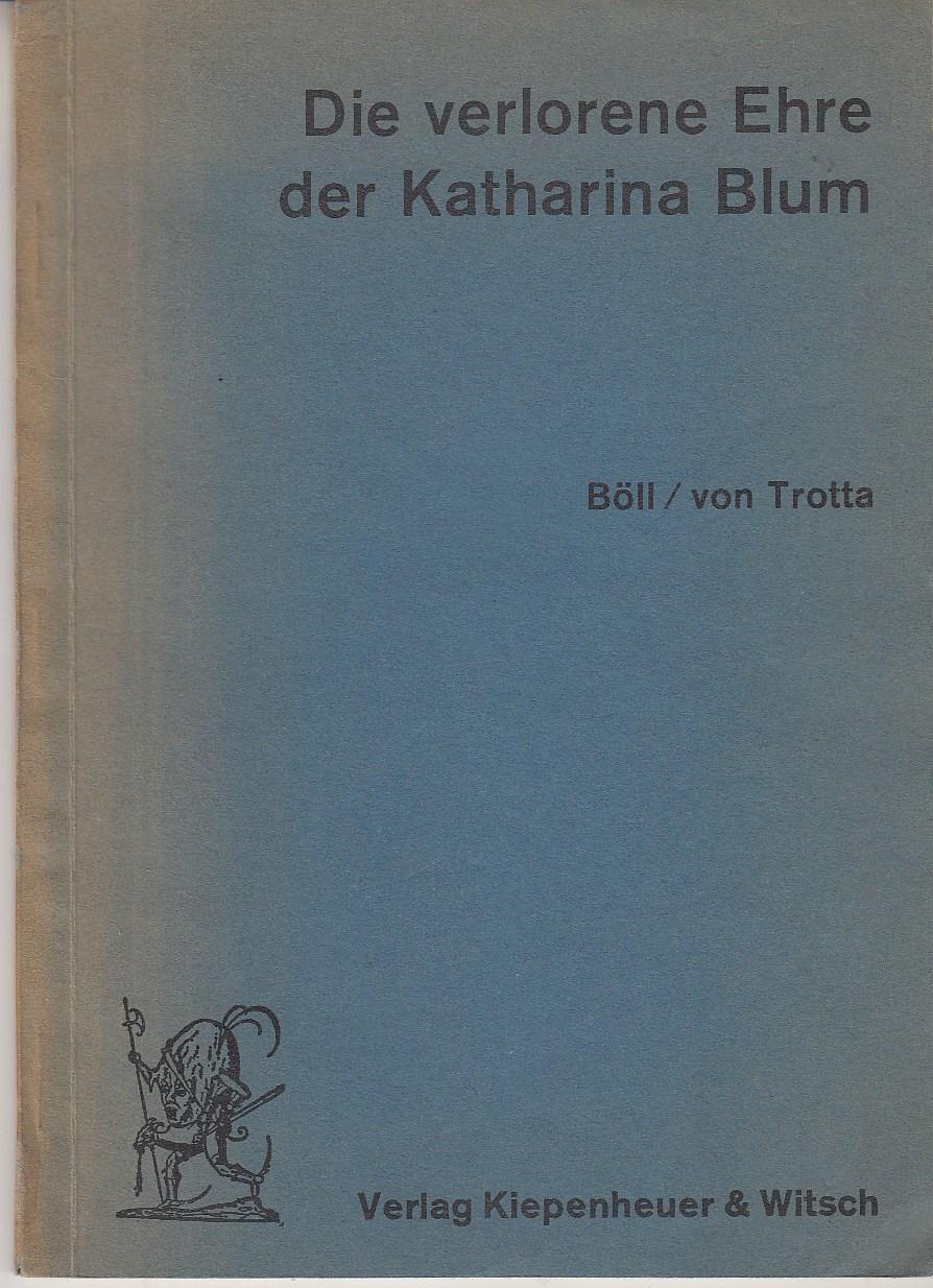 Die verlorene Ehre der Katharina Blum oder Wie Gewalt entstehen und wohin sie führen kann. Bühnenstück nach der Erzählung von Heinrich Böll. Theatermanuskript.