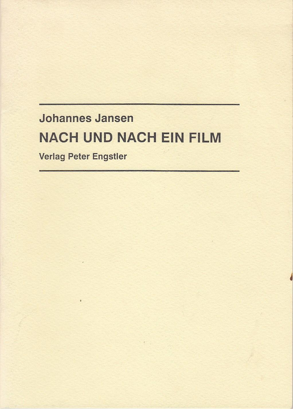 JANSEN, Johannes. Nach und nach ein Film. Einleitung Hugo Velarde.