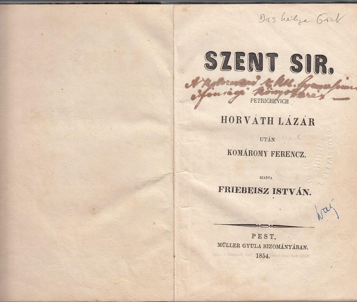 Szent Sir (Das heilige Grab). Petrichevich Horváth Lázar utan Komáromy Ferencz. Kiadta (herausgegeben) von Friebeisz István. Mit 2 Abbn. aus Nazareth.