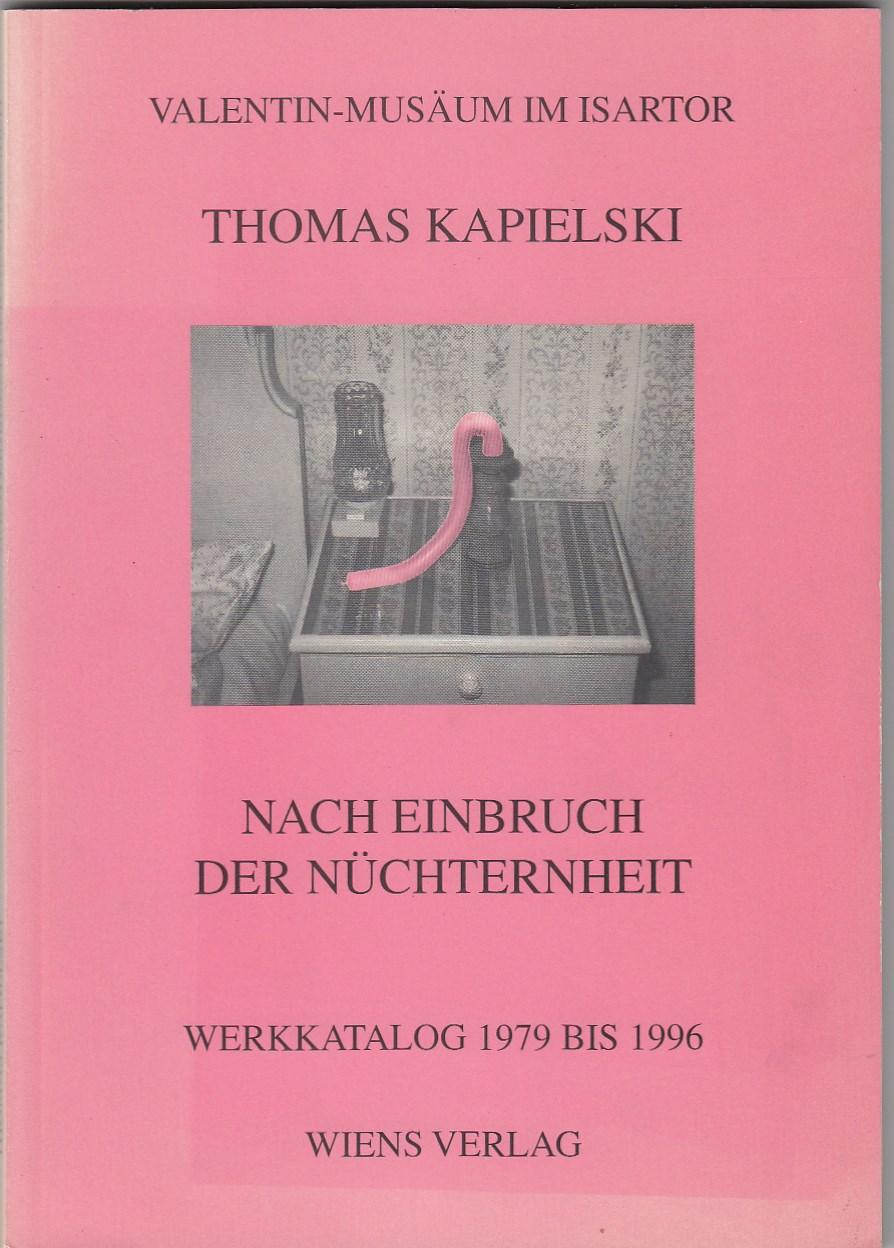 Nach Einbruch der Nüchternheit. Werkkatalog 1979 bis 1996. Hrsg. von Thomas Kapielski und Michael Glasmeier. Mit zahlreichen Abbildungen.