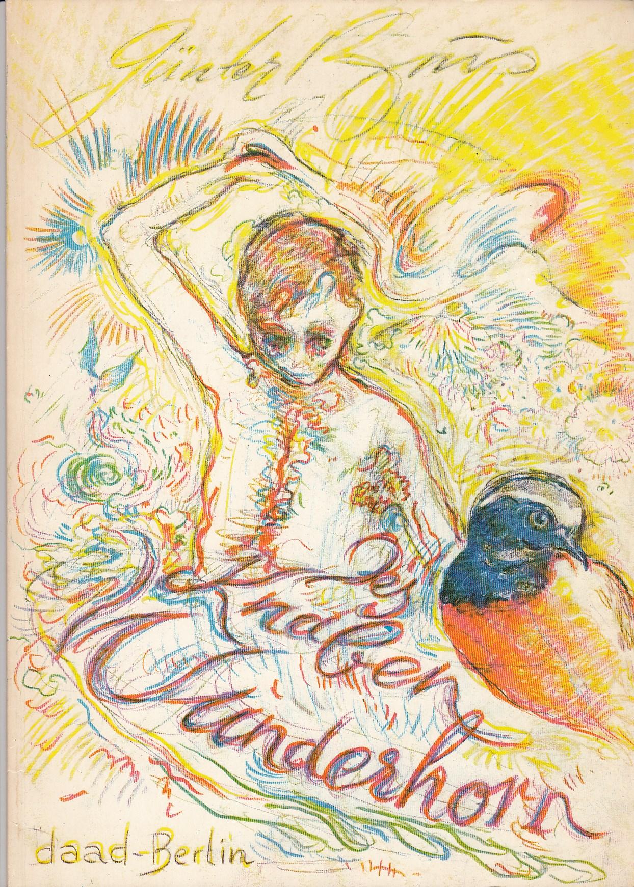 """Des Knaben Wunderhorn. Enthält von Wieland Schmied """"Zwei Texte für Günter Brus. Ein irdisches Totaltheater. Eine Rühmung des Dekorativen. Redaktion Arnulf Meifert. Ausstellungskatalog. Viele farbige Abbildungen."""