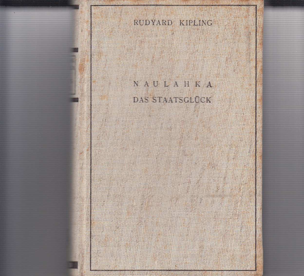 Naulahka das Staatsglück. Deutsch Emmy Becher. (The Naulahka - A Story of West and East. 1892)