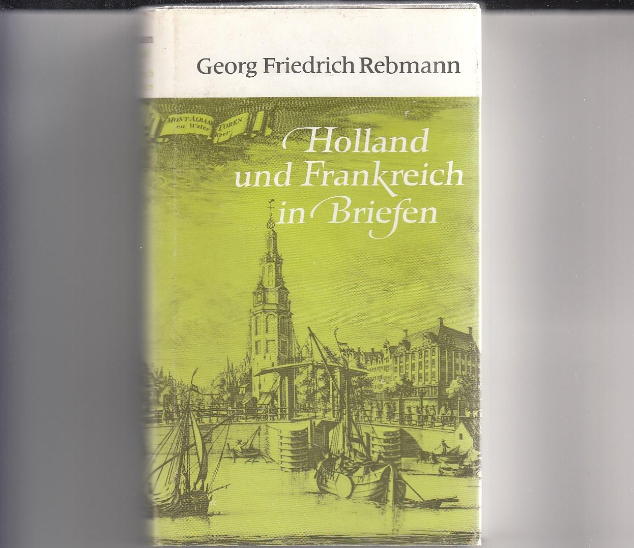 Holland und Frankreich in Briefen geschrieben auf einer Reise von derNiederelbe nach Paris im Jahr 1796 und dem fünften der französischen Republik. Nachwort und Anmerkungen von Hedwig Voegt.