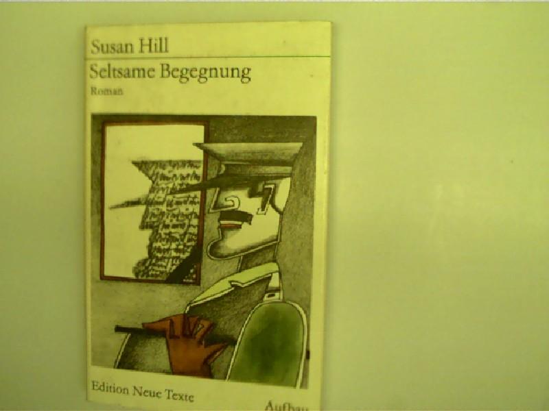 Seltsame Begegnung, Roman, 1. Auflage, schönes Exemplar,