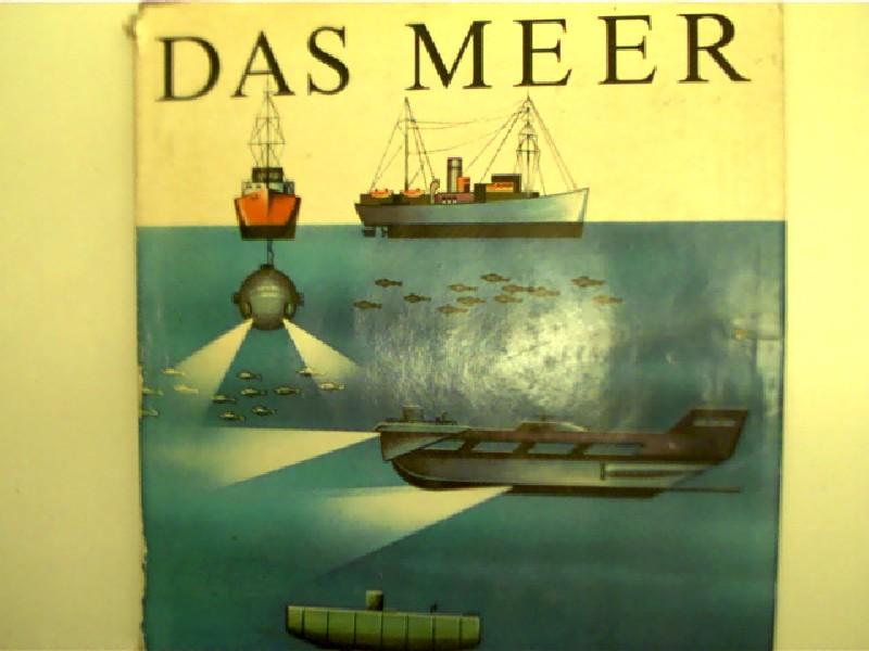 Das Meer, 1. Auflage, persönlicher Schriftszug auf der vorderen Deckelinnenseite und auf der 4. Seite, ansonsten gutes Exemplar,