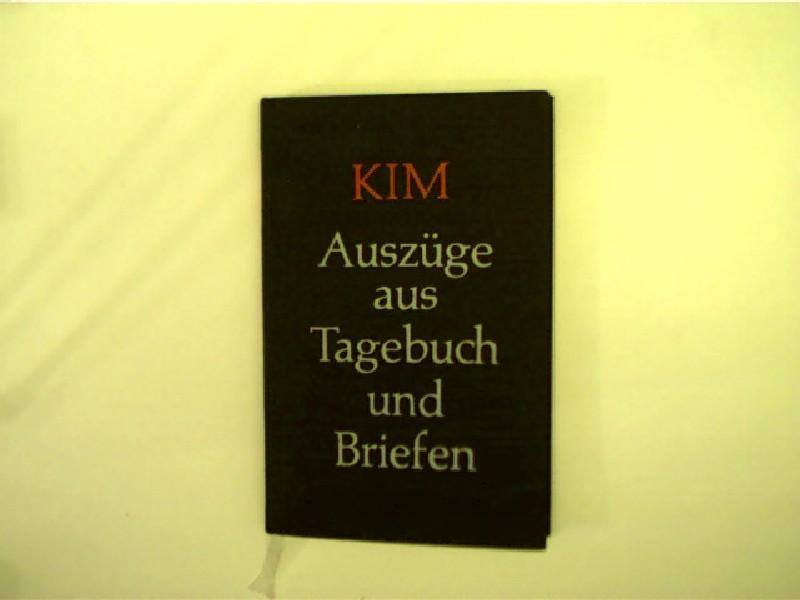 Kim, Auszüge aus Tagebuch und Briefen, geschrieben von Kim zwischen seinem siebzehnten und seinem einundzwanzigsten Lebensjahr, wohl die erste Auflage,
