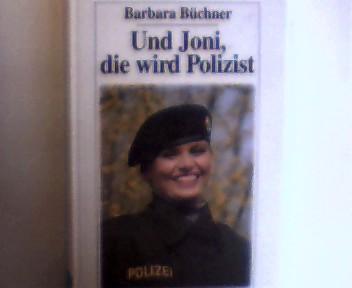 Und Joni, die wird Polizist, 1. Auflage, Buchdeckel mit etwas Gebrauchsspuren, ansonsten gutes Bibliotheksexemplar,