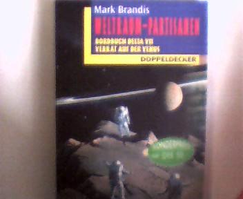 Weltraum - Partisanen, Bordbuch Delta VII verrat  auf der Venus, Buchdeckel mit nur etwas Gebrauchsspuren, ansonsten gutes Bibliotheksexemplar,