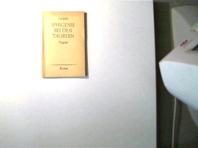 Iphigenie bei den Taurern, Tragödie, 1. Auflage, Buchdeckel und Seiten altersentsprechend, gutes Exemplar,