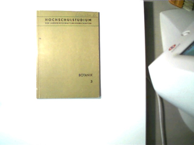 Botanik - Heft 3, Systematik; Hochschulstudium der Landwirtschaftswissenschaften; Selten!, 6. Auflage, Buchdeckelvorderseite am oberen Rand mit Namenszug, einige Seiten mit Textmarkierungen, ansonsten gutes Exemplar,