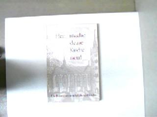 Herr, mache deine Kirche neu!, Die Reformation in Schule und Kirche, 2. Auflage, Stempel auf der ersten Seite, ansonsten gutes Exemplar,