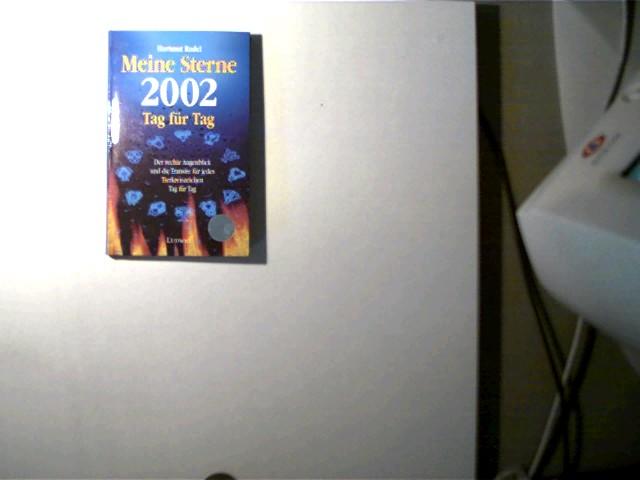 Meine Sterne 2002 Tag für Tag, Der rechte Augenblick und die Transite für jedes Tierkreiszeichen Tag für Tag, schönes Exemplar, - Radel, Hartmut