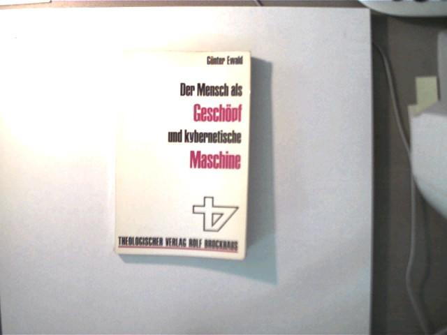 Der Mensch als Geschöpf und kybernetische Maschine, Buchdeckel und Buchschnitt mit leichten Gebrauchsspuren, ansonsten altersentsprechend gutes Exemplar,