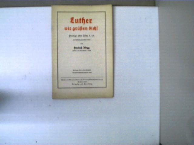 Luther wir grüßen dich!; Selten!, Buchdeckel mit einigen Gebrauchsspuren, Ecken und Kanten abgenutzt, ansonsten altersentsprechend gutes Exemplar,