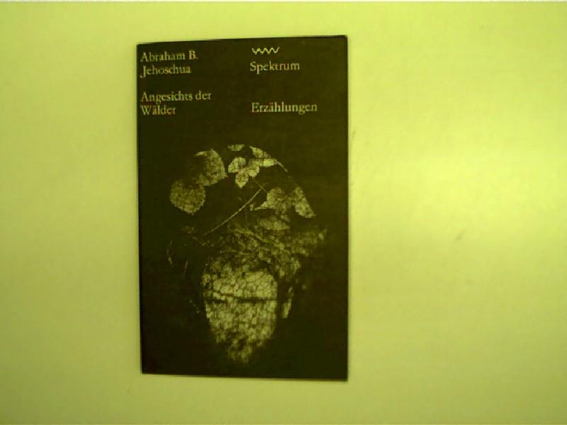 Angesichts der Wälder; 1. Auflage,