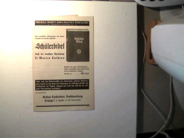 Infoblatt: Schülerbibel, nach der deutsch Übersetzung D. Martin Luthers, SELTEN!, gutes Exemplar,